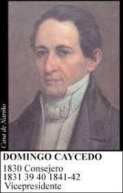 1830 / 1831, 39, 40, 41-42 - General Domingo Caycedo Santamaría °Santafé de Bogotá el 4 de agosto de 1783, muerió en la hacienda Puente Aranda, en las cercanías de Bogotá, el 1 de julio de 1843. °En las cercanías de Bogotá, el 1 de julio de 1843. °En 1830, el general Caycedo asumió la Presidencia interinamente °Al presentar su renuncia, el Congreso Nacional nombró presidente a Joaquín Mosquera °