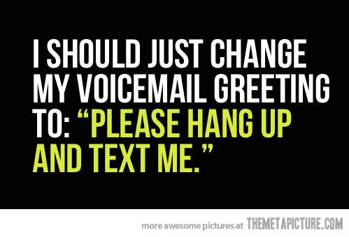Must change my voicemail greeting…