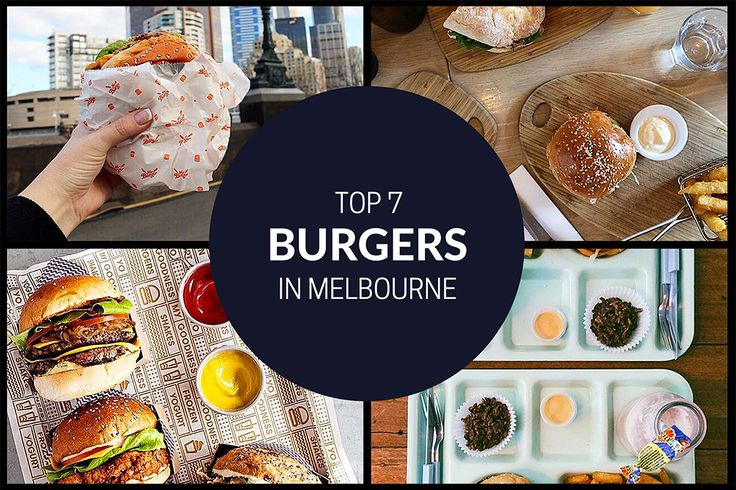 Top 7 Burgers in Melbourne - MELBOURNE GIRL