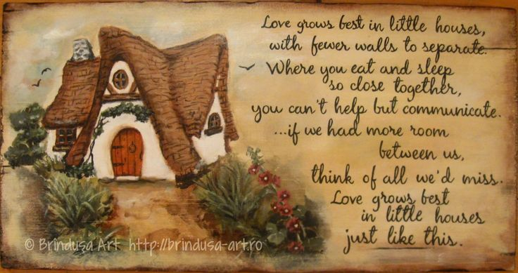 "Brîndușa Art Painted plaque, acrylics on wood. Storybook house.  ""Love grows best in little houses, with fewer walls to separate. Where you eat and sleep so close together, you can't help but communicate. … if we had more room between us, think of all we'd miss. Love grows best in little houses just like this."" ('Little Houses' song, sung by Doug Stone) #littlehouses #woodpainting #storybookhouse #home #cozy"