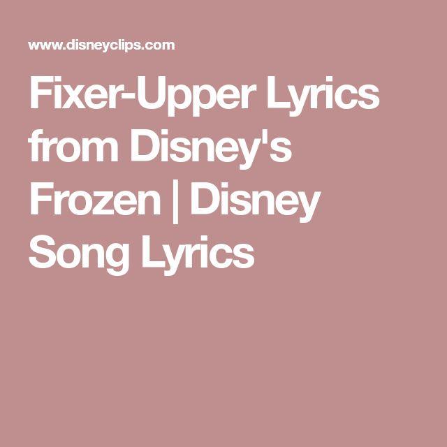Fixer-Upper Lyrics from Disney's Frozen   Disney Song Lyrics