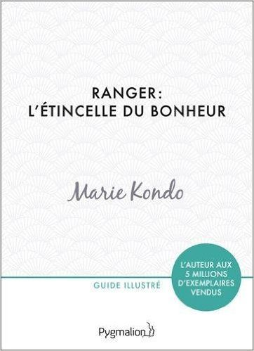 Amazon.fr - Ranger: l'étincelle du bonheur - Kondo Marie - Livres