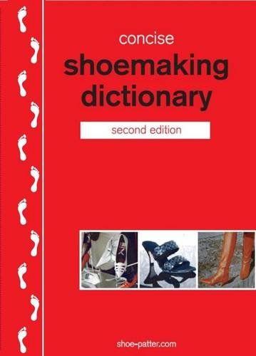 Concise Shoemaking Dictionary  https://www.amazon.com/dp/0954164717/ref=cm_sw_r_pi_dp_x_BuJlybRP8FGYT