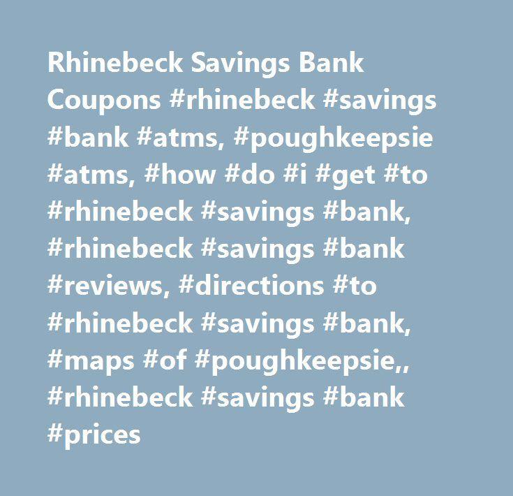 Rhinebeck Savings Bank Coupons #rhinebeck #savings #bank #atms, #poughkeepsie #atms, #how #do #i #get #to #rhinebeck #savings #bank, #rhinebeck #savings #bank #reviews, #directions #to #rhinebeck #savings #bank, #maps #of #poughkeepsie,, #rhinebeck #savings #bank #prices http://bahamas.remmont.com/rhinebeck-savings-bank-coupons-rhinebeck-savings-bank-atms-poughkeepsie-atms-how-do-i-get-to-rhinebeck-savings-bank-rhinebeck-savings-bank-reviews-directions-to-rhinebeck-sav/  # Rhinebeck Savings…
