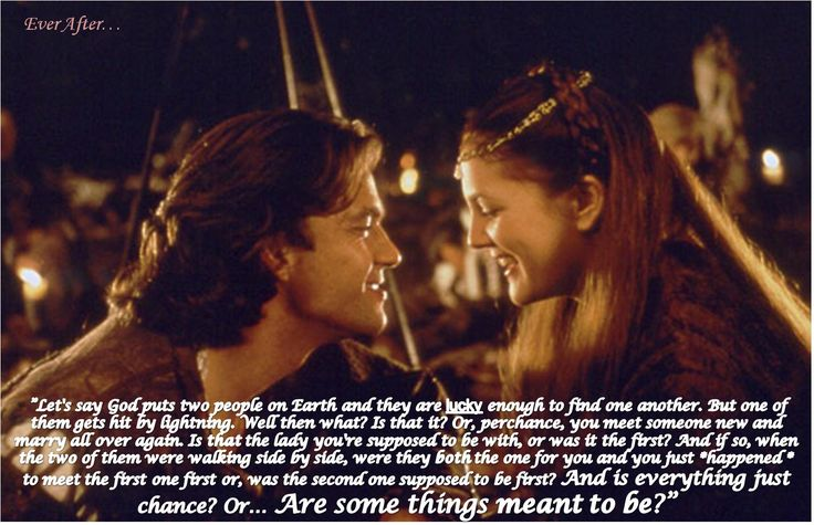 Ever After...one of my gave scenes but this quote is from a diff scene.