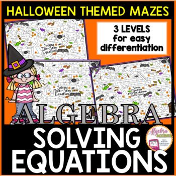 Students will SOLVE ALGEBRAIC EQUATIONS to navigate through these fun Halloween themed algebra mazes. This resource includes three levels of difficulty to allow for differentiated instruction. Level 1: Two-Step Equations Level 2: