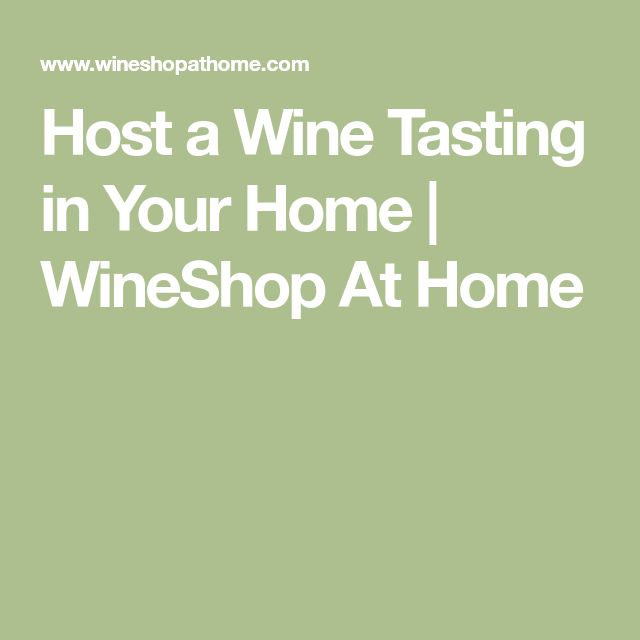 Host a Wine Tasting in Your Home | WineShop At Home