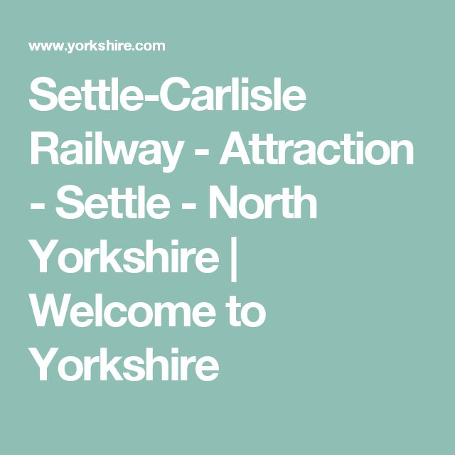 Settle-Carlisle Railway - Attraction - Settle - North Yorkshire | Welcome to Yorkshire