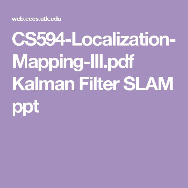 CS594-Localization-Mapping-III.pdf Kalman Filter SLAM ppt