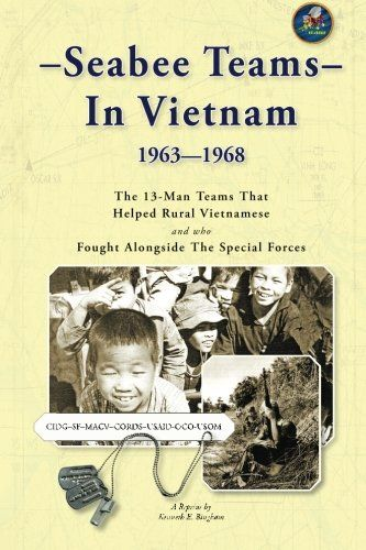 Seabee Teams In Vietnam 1963–1968: 13 Man Teams That Helped Rural Vietnamese and who Fought Alongside The Special Forces:   American Baby Boomers––of the 1960's––are often portrayed in the media as either in the mud of Woodstock or in the mud of Vietnam. The truth is, just a  small percentage––3% total––were in either place. Most Baby Boomers were living normal lives doing normal things. But for those who took an active part in the Cold War––which we won––and which included Vietnam––th...
