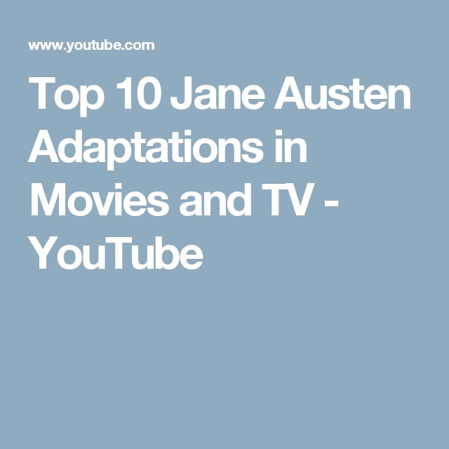 Top 10 Jane Austen Adaptations in Movies and TV - YouTube