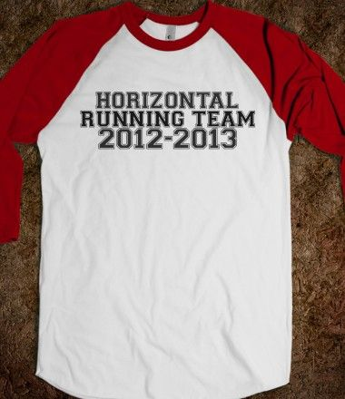 """Horizontal Running Team 2012-2013"".  My New Year's Resolution. Thank you ""Fat Amy"" for the delicious inspiration. You are hilariously awesome."