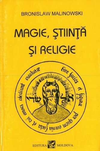 Bronislaw Malinowski - Magie, ştiinţă şi religie