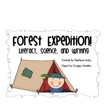 Forest Expedition! {Literacy, Science, and Writing Activities}This Forest Unit incorporates activities and ideas to implement Literacy, Science...