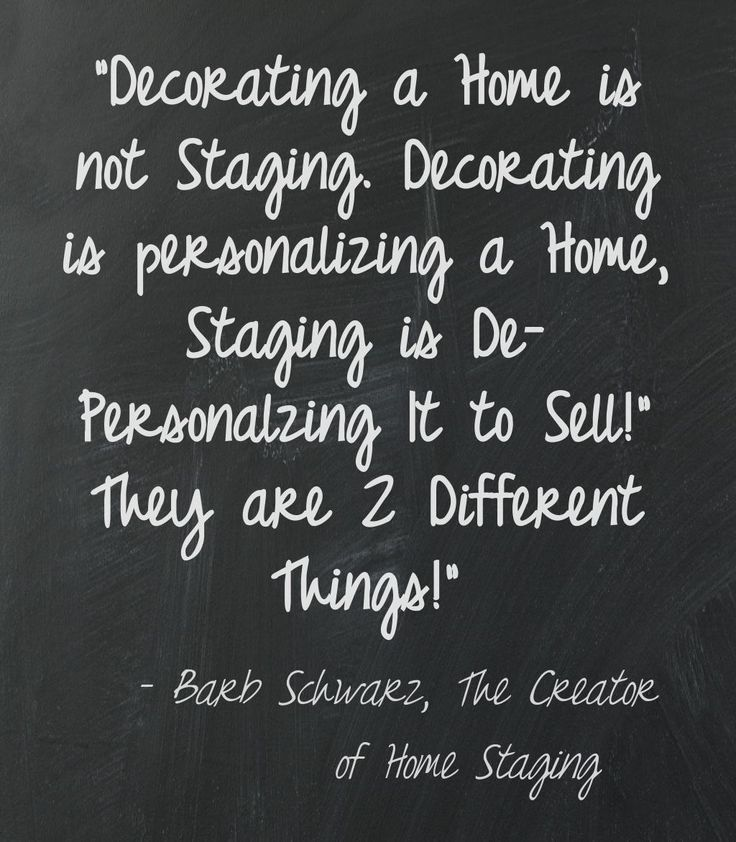 Home Staging Quotes: I Invented Home Staging Because People Did Not Want To