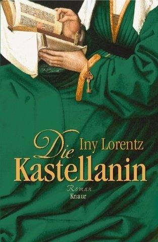 Die Kastellanin von Iny Lorentz · [ Anzeigen ] Art: Gebundene Ausgabe    buechertreff.de