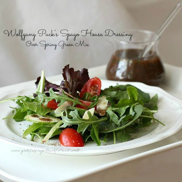 Wolfgang Puck's Spago House Dressing  - from the kitchen of Wolfgang Puck : gratefulprayerthankfulheart
