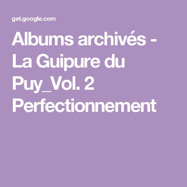 Albums archivés - La Guipure du Puy_Vol. 2 Perfectionnement
