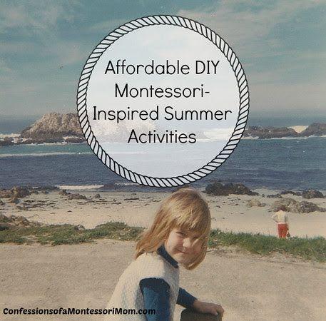 Lisa Nolan's Confessions of a Montessori Mom: Affordable DIY Montessori-Inspired Summer Activities