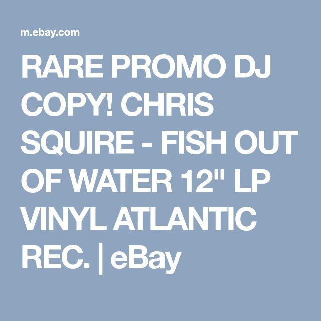 "RARE PROMO DJ COPY! CHRIS SQUIRE - FISH OUT OF WATER 12"" LP VINYL ATLANTIC REC. | eBay"