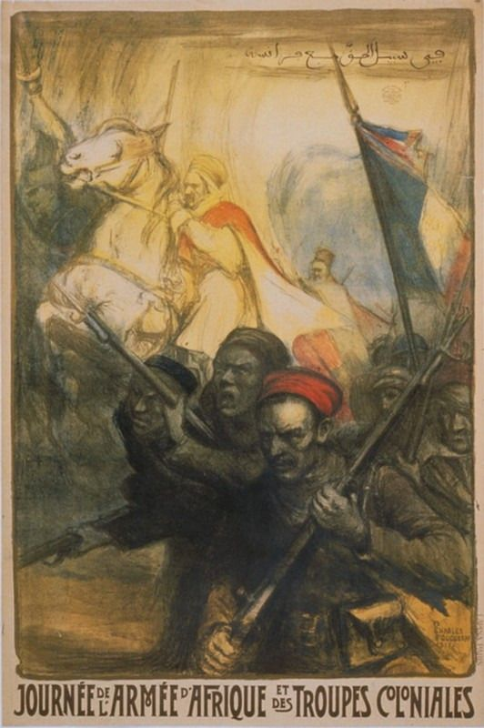The day of the Army of Africa: a French propaganda poster celebrates colonial troops. Almost 850,000 Africans fought in the French Army in World War I, including indigenous troops and laborers and...
