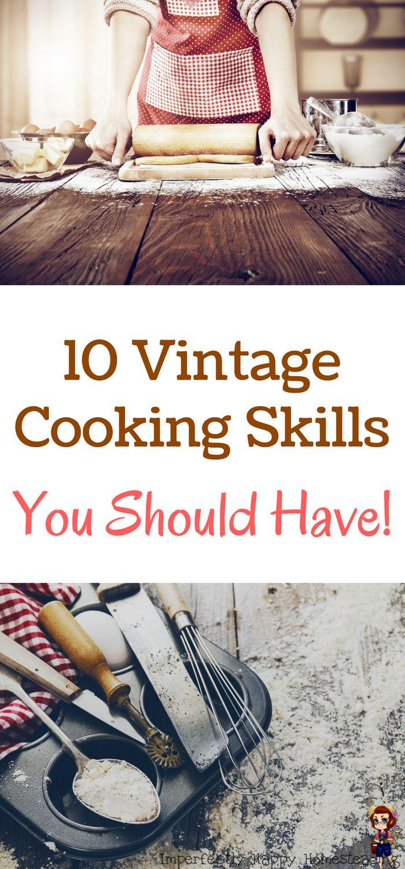 10 Vintage Cooking Skills You Should Have!
