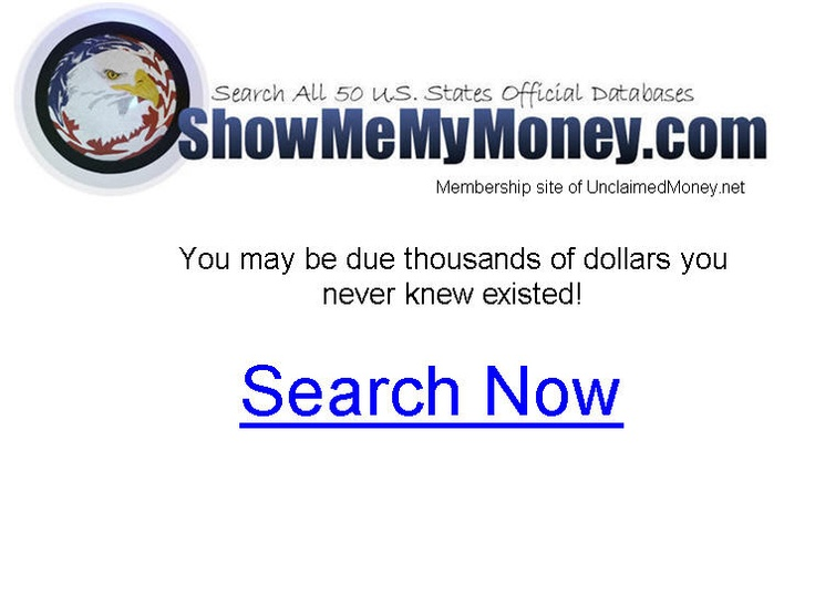 Sounds too good to be true, but the TRUTH is, unclaimed money is very real. Discover for yourself at the master-ship unclaimed money website  ShowMeMyMoney.com