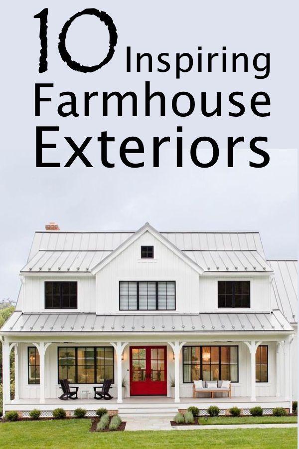 10 Seriously Inspiring Farmhouse Exteriors The Unlikely Hostess Farmhouse Exterior Farmhouse Style Decorating Farmhouse Style