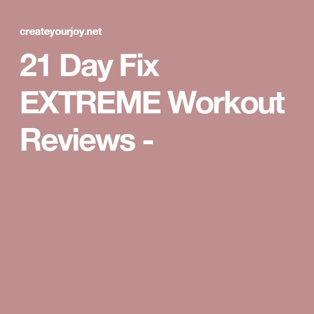 21 Day Fix EXTREME Workout Reviews -