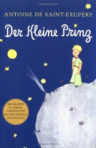 Der Kleine Prinz (German) by Antoine de Saint-Exupéry http://www.amazon.com/dp/015601386X/ref=cm_sw_r_pi_dp_uIRuwb16DCSQH