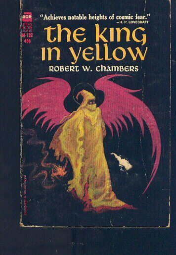 The King In Yellow by Robert W. Chambers - apparently this collection of short stories influenced Neil Gaiman and GRRM