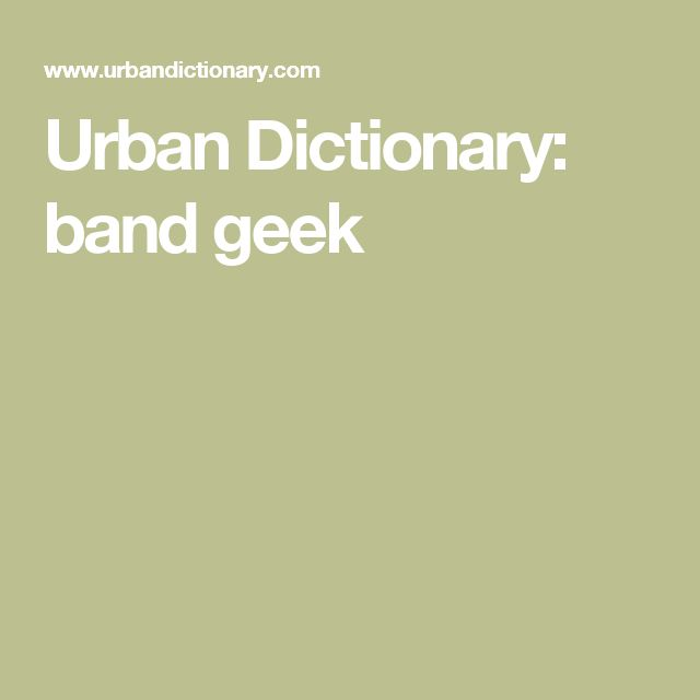 Urban Dictionary: band geek