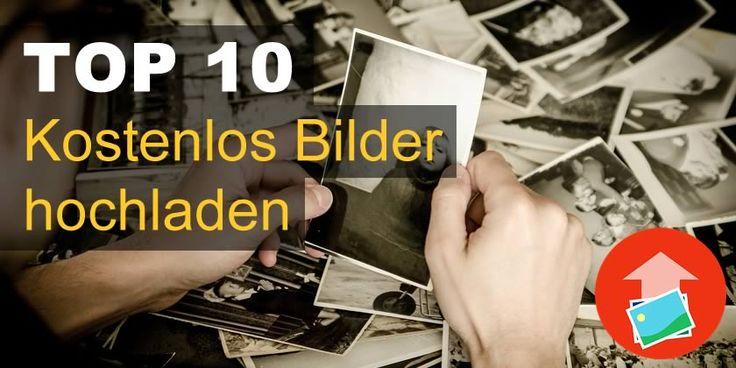 Kostenlos Bilder hochladen – 10 Upload Services