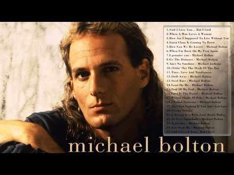 Michael Bolton - Greatest Hits || The Best Songs Of Michael Bolton