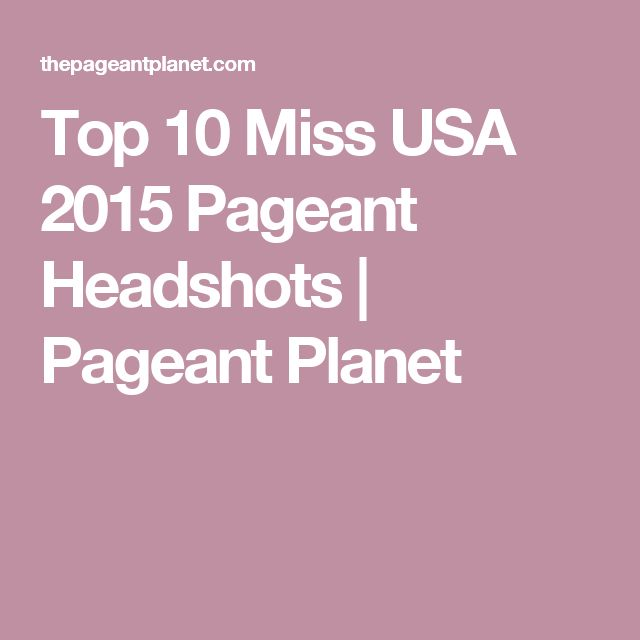 Top 10 Miss USA 2015 Pageant Headshots   Pageant Planet