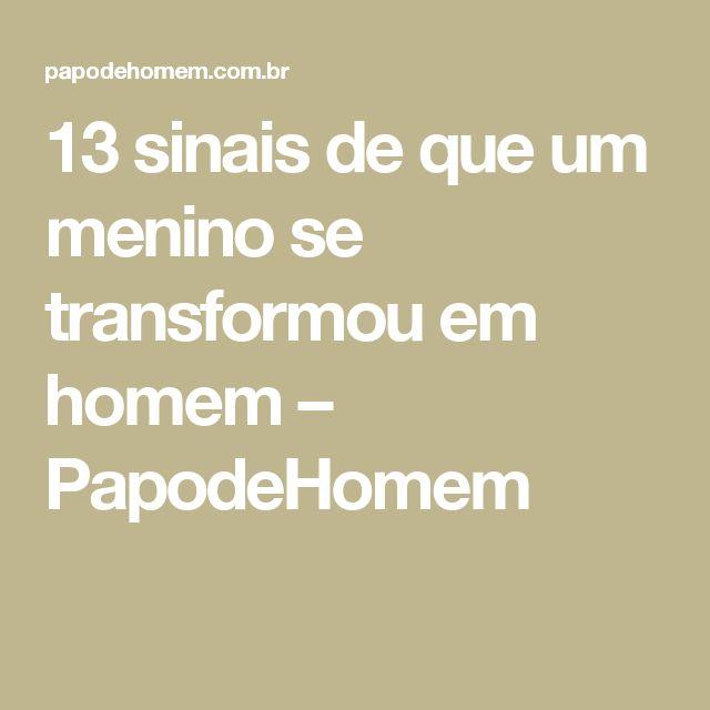 13 sinais de que um menino se transformou em homem – PapodeHomem