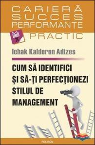 """De ce mi-a placut cartea lui Adizes Ichak """"Cum sa identifici si sa-ti perfectionezi stilul de management"""""""