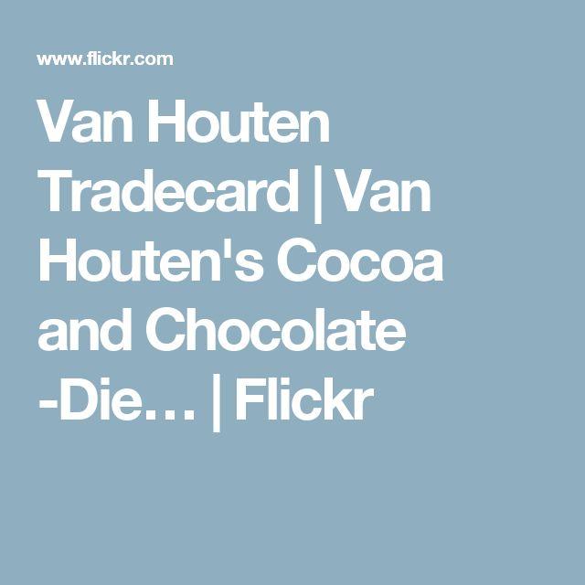Van Houten Tradecard | Van Houten's Cocoa and Chocolate -Die… | Flickr