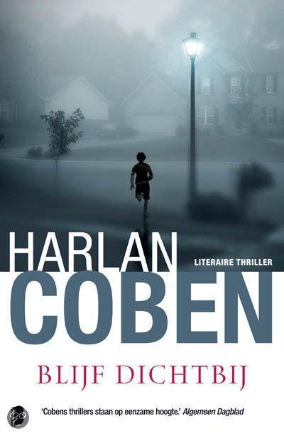 Blijf Dichtbij, Harlan Coben   Nederlandse boeken