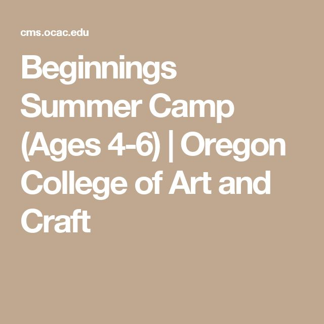 Beginnings Summer Camp (Ages 4-6) | Oregon College of Art and Craft