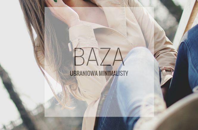 baza ubraniowa sprawdź jak wybrać! http://purevisions.pl/baza-ubraniowa-minimalisty/