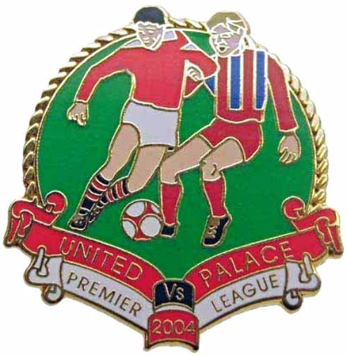 United v Palace Premier Match Metal Badge 2004-2005