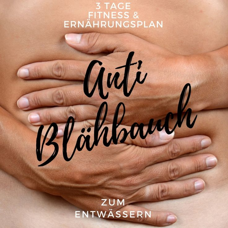 Anti Blähbauch - 3 Tage Fitness- & Ernährungsplan zum Entwässern