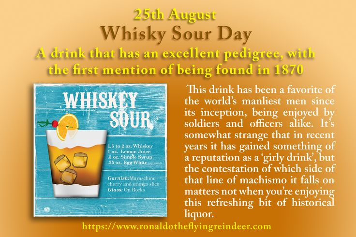 #today 25th Aug is #NationalWhiskeySourDay  An alternative to the traditional whiskey sour is the Boston sour which is made by adding a dash of egg white to the recipe. Another variation is the Ward 8. The Ward 8 has a base of either Bourbon or rye whiskey with both lemon and orange juices and grenadine syrup added for sweetness. The first mention of a whiskey sour was in an 1870 Wisconsin newspaper. After opening, a bottle of whiskey will remain good for five years