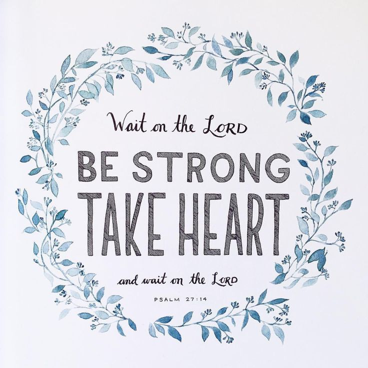 """Wait on the LORD, be strong and take heart, wait on the LORD."" - Psalm 27:14 // Bible verse art // Godsfingerprints.net"