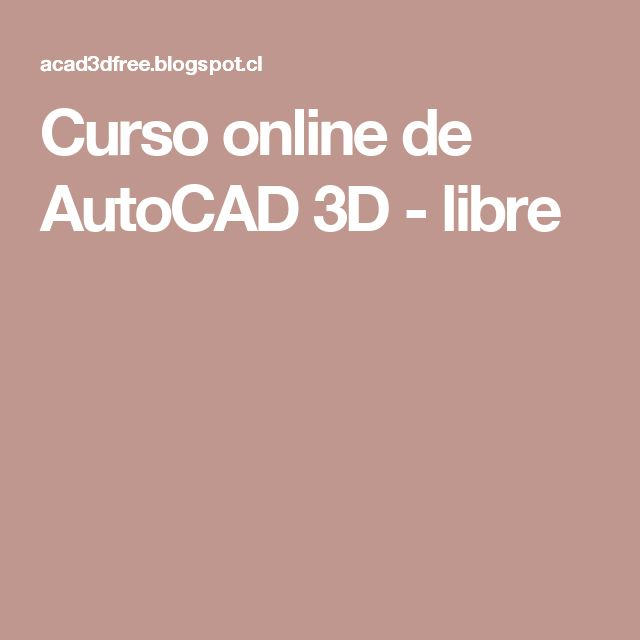 Curso online de AutoCAD 3D - libre