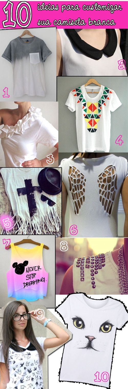 10 ideias para customizar camiseta brancaIdeas For, 10 Ideias, Fashion, Camisetas Branca, Para Customizar, Reciclar Ropa Camisetas, Customizar Sua, Customizar Camisetas, T Tie-Di
