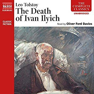 I've been wanting to read The Death of Ivan Ilyich by Leo Tolstoy ever since I saw it referred to in Being Mortal by Atul Gawande. It begins with Ivan's colleagues receiving news of his…