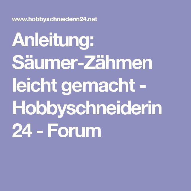 Anleitung: Säumer-Zähmen leicht gemacht - Hobbyschneiderin 24 - Forum