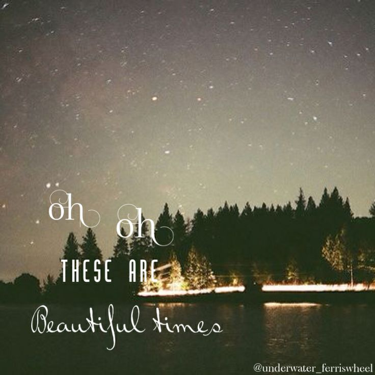 Beautiful times by Owl City...EVERYONE NEEDS TO LISTEN TO THIS SONG! :)